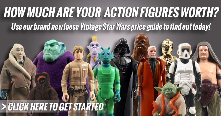 Get a quote for your loose vintage Star Wars figures with our new price guide.